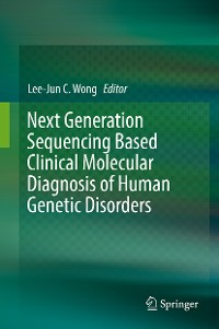 Cover Next Generation Sequencing Based Clinical Molecular Diagnosis of Human Genetic Disorders