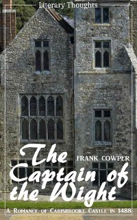 Cover The Captain of the Wight (Frank Cowper) - comprehensive, unabridged with the original illustrations - (Literary Thoughts Edition)