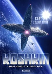 Cover Koshkin und die Kommunisten aus dem Kosmos