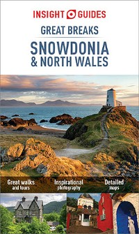 Cover Insight Guides: Great Breaks Snowdonia & North Wales - Snowdonia Guide