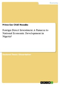 Cover Foreign Direct Investment. A Panacea to National Economic Development in Nigeria?