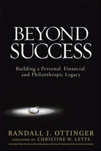 Cover Beyond Success: Building a Personal, Financial, and Philanthropic Legacy
