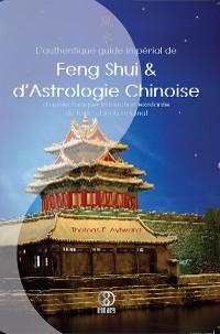 Cover L'authentique guide impérial de Feng Shui & d'Astrologie Chinoise