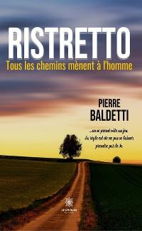 Cover Ristretto - Tous les chemins mènent à l'homme
