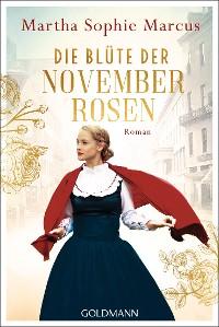 Cover Die Blüte der Novemberrosen