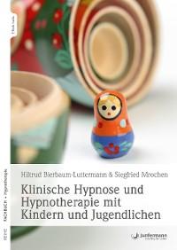 Cover Klinische Hypnose und Hypnotherapie mit Kindern und Jugendlichen