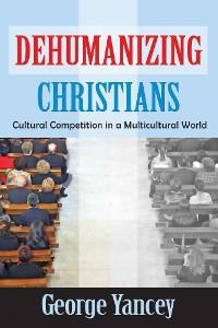 Cover Dehumanizing Christians