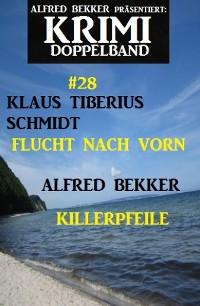 Cover Krimi Doppelband #28 - Flucht nach vorn/Killerpfeile