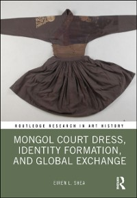 Cover Mongol Court Dress, Identity Formation, and Global Exchange
