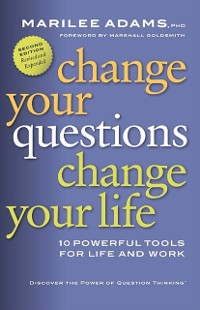 Cover Change Your Questions, Change Your Life