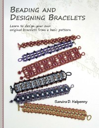 Cover Beading and Designing Bracelets: Learn to Design Your Own Original Bracelets From a Basic Pattern