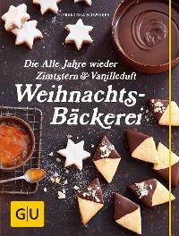 Cover Die Alle Jahre wieder Zimtstern und Vanilleduft Weihnachtsbäckerei