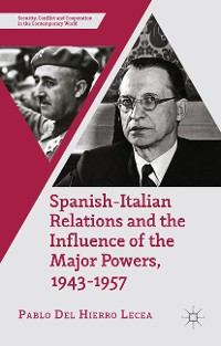 Cover Spanish-Italian Relations and the Influence of the Major Powers, 1943-1957