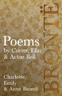 Cover Poems - by Currer, Ellis & Acton Bell