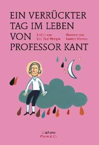 Cover Ein verrückter Tag im Leben von Professor Kant