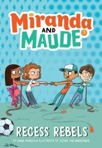 Cover Recess Rebels (Miranda and Maude #3)