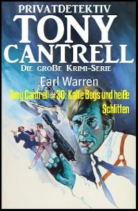 Cover Tony Cantrell #30: Kalte Boys und heiße Schlitten