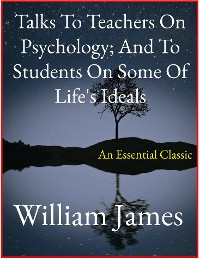 Cover Talks To Teachers On Psychology; And To Students On Some Of Life's Ideals