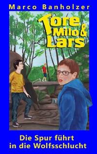 Cover Tore, Milo & Lars - Die Spur führt in die Wolfsschlucht