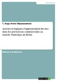 Cover Acteurs et logiques d'appropriation des tics dans les prestations commerciales au marche Dantokpa au Bénin