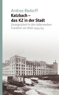 Cover Katzbach - das KZ in der Stadt