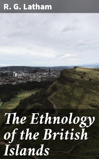 Cover The Ethnology of the British Islands