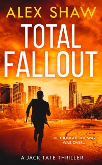 Cover Total Fallout (A Jack Tate SAS Thriller, Book 2)