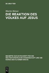 Cover Die Reaktion des Volkes auf Jesus