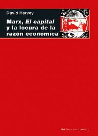 Cover Marx, el capital y la locura de la razón económica