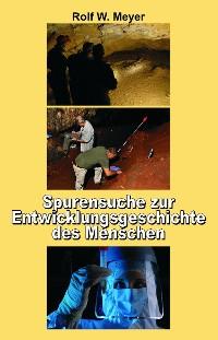 Cover Spurensuche zur Entwicklungsgeschichte des Menschen