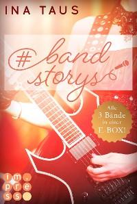 Cover #bandstorys: Alle Bände der romantisch-rockigen #bandstorys in einer E-Box!