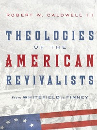Cover Theologies of the American Revivalists