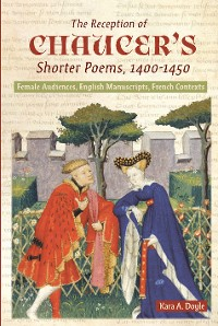 Cover The Reception of Chaucer's Shorter Poems, 1400-1450