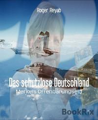 Cover Das schutzlose Deutschland