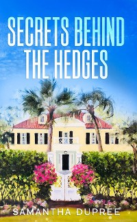 Cover Secrets Behind the Hedges