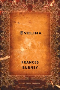Cover Evelina: Or The History of A Young Lady's Entrance into the World