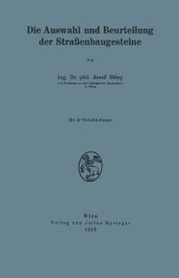 Cover Die Auswahl und Beurteilung der Straenbaugesteine