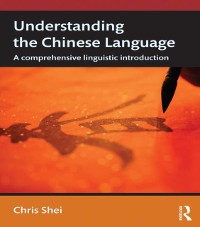 Cover Understanding the Chinese Language