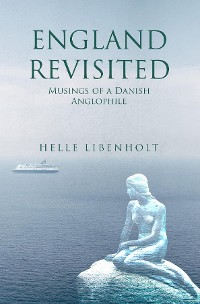Cover England Revisited: Musings of a Danish Anglophile