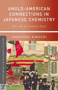 Cover Anglo-American Connections in Japanese Chemistry