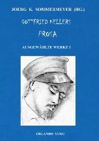 Cover Gottfried Kellers Prosa. Ausgewählte Werke I