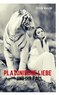 Cover Platonische Liebe und ihr Fall