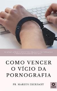 Cover Como vencer o vício da pornografia