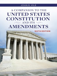 Cover A Companion to the United States Constitution and Its Amendments