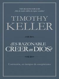 Cover ¿Es razonable creer en Dios?
