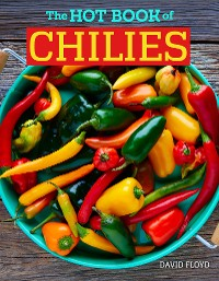 Cover The Hot Book of Chilies, 3rd Edition