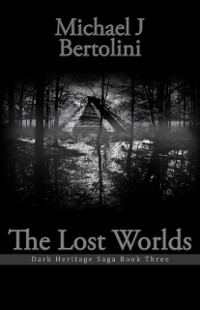 Cover Lost Worlds; Dark Heritage Saga III