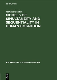 Cover Models of Simultaneity and Sequentiality in Human Cognition