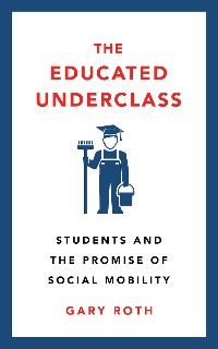 Cover The Educated Underclass