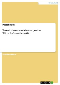 Cover Transferdokumentationsreport in Wirtschaftsmathematik